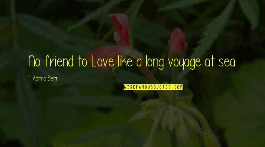 Love To Travel Quotes By Aphra Behn: No friend to Love like a long voyage