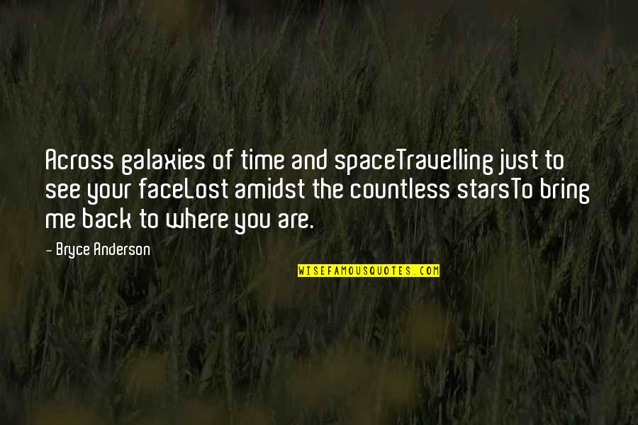 Love To Travel Quotes By Bryce Anderson: Across galaxies of time and spaceTravelling just to