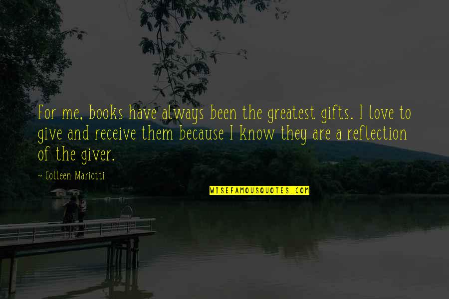 Love To Travel Quotes By Colleen Mariotti: For me, books have always been the greatest
