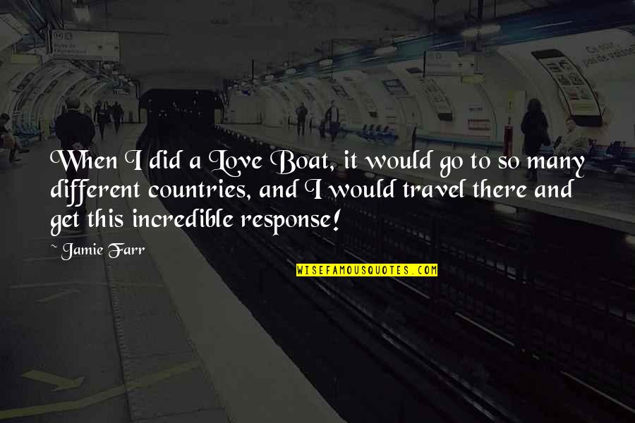 Love To Travel Quotes By Jamie Farr: When I did a Love Boat, it would
