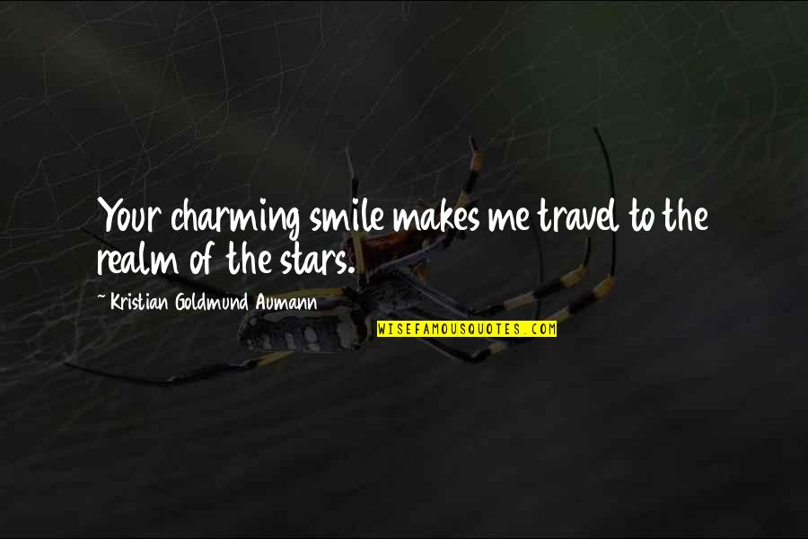 Love To Travel Quotes By Kristian Goldmund Aumann: Your charming smile makes me travel to the