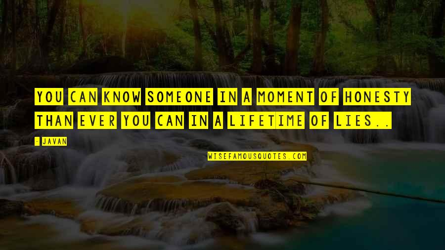 Love Truth And Honesty Quotes By Javan: You can know someone in a moment of