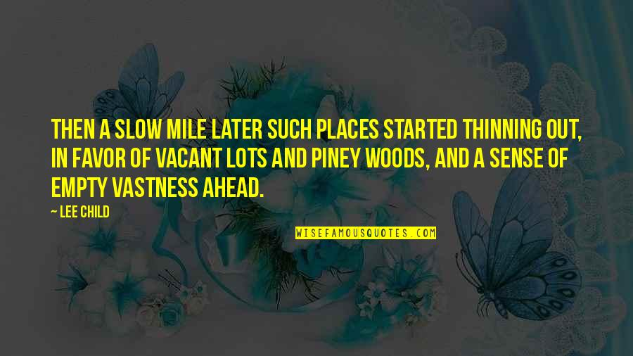 Love Umaasa Quotes By Lee Child: Then a slow mile later such places started