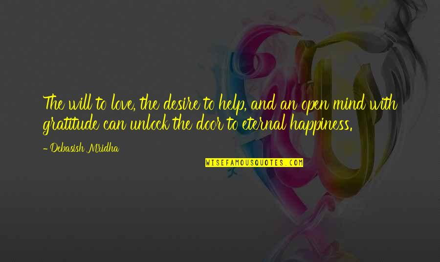 Love Unlock Quotes By Debasish Mridha: The will to love, the desire to help,