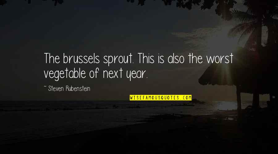Love Ur Smile Quotes By Steven Rubenstein: The brussels sprout. This is also the worst