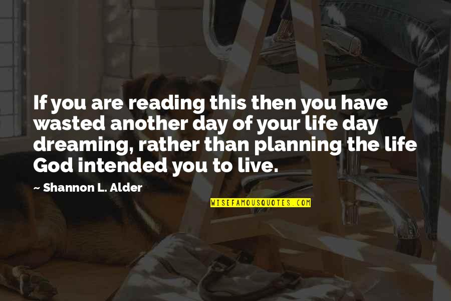 Love Wasting Time Quotes By Shannon L. Alder: If you are reading this then you have