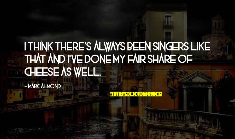Love Will Get Us Through Quotes By Marc Almond: I think there's always been singers like that