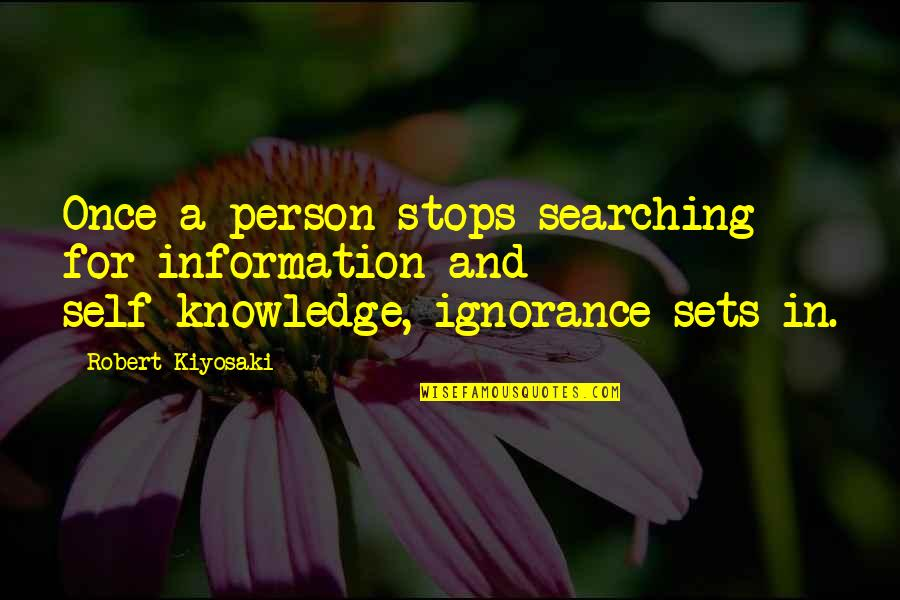 Love Will Triumph Quotes By Robert Kiyosaki: Once a person stops searching for information and