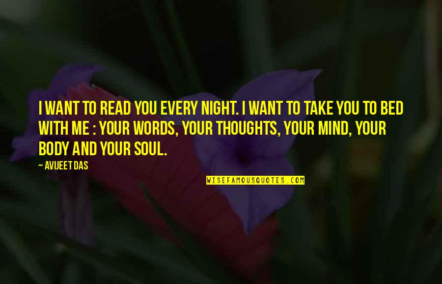 Love With Meaning Quotes By Avijeet Das: I want to read you every night. I