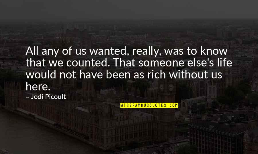 Love With Meaning Quotes By Jodi Picoult: All any of us wanted, really, was to