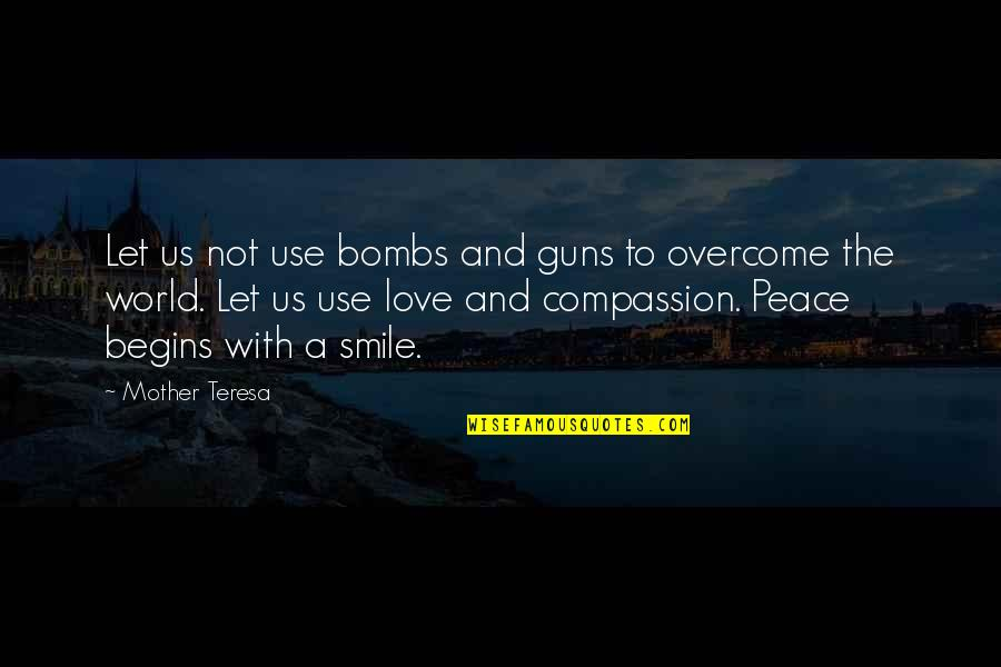 Love With Mother Quotes By Mother Teresa: Let us not use bombs and guns to