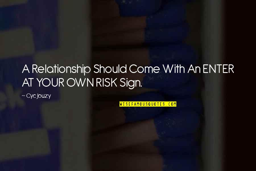 Love With Sad Quotes By Cyc Jouzy: A Relationship Should Come With An ENTER AT