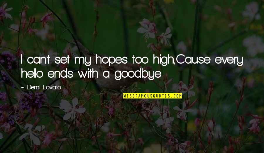 Love With Sad Quotes By Demi Lovato: I can't set my hopes too high,'Cause every