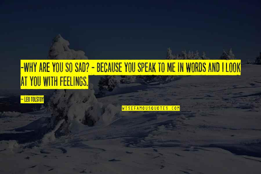 Love With Sad Quotes By Leo Tolstoy: -Why are you so sad? - Because you