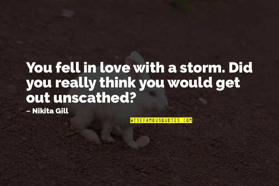 Love With Sad Quotes By Nikita Gill: You fell in love with a storm. Did