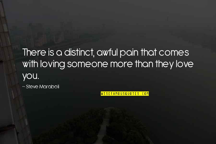 Love With Sad Quotes By Steve Maraboli: There is a distinct, awful pain that comes