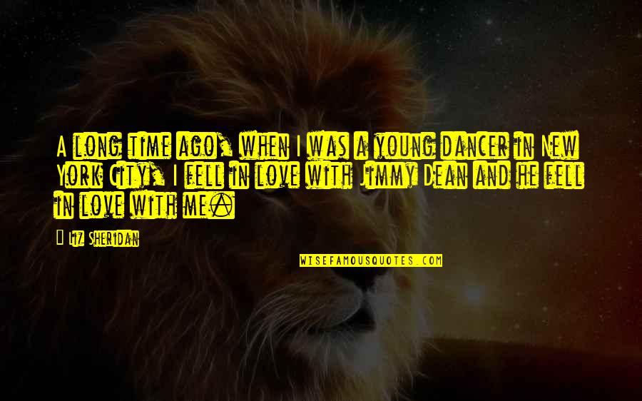 Love With Time Quotes By Liz Sheridan: A long time ago, when I was a