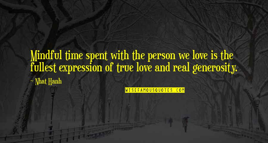 Love With Time Quotes By Nhat Hanh: Mindful time spent with the person we love