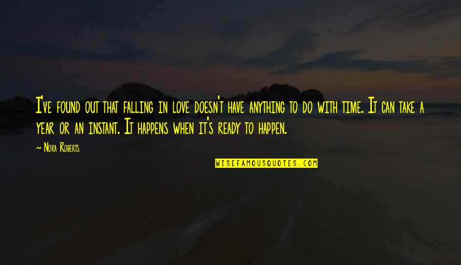 Love With Time Quotes By Nora Roberts: I've found out that falling in love doesn't