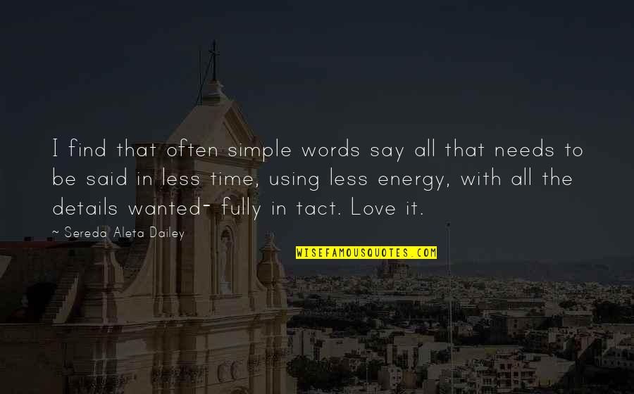 Love With Time Quotes By Sereda Aleta Dailey: I find that often simple words say all