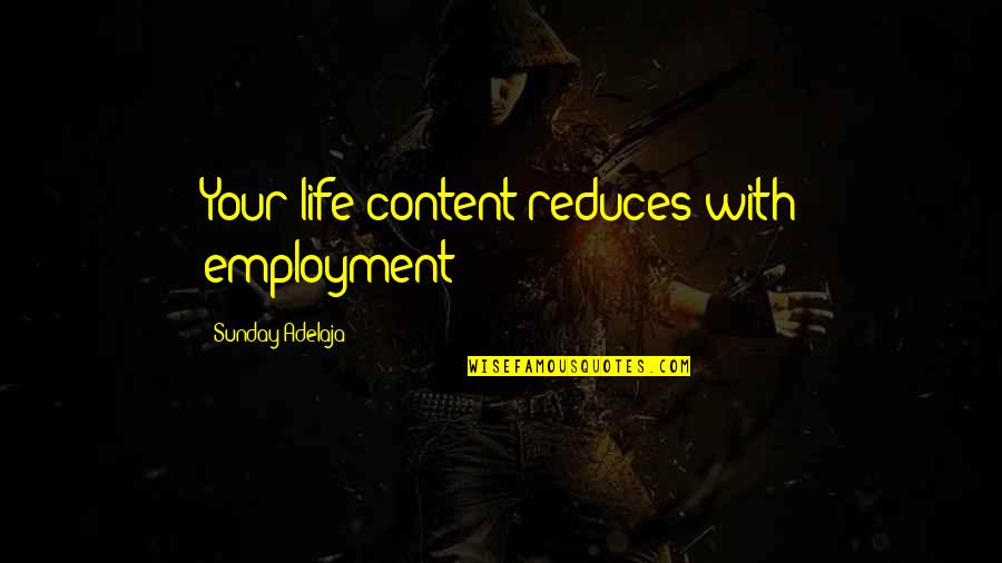 Love With Time Quotes By Sunday Adelaja: Your life content reduces with employment