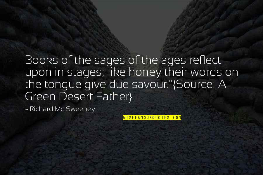 Love You Like A Father Quotes By Richard Mc Sweeney: Books of the sages of the ages reflect