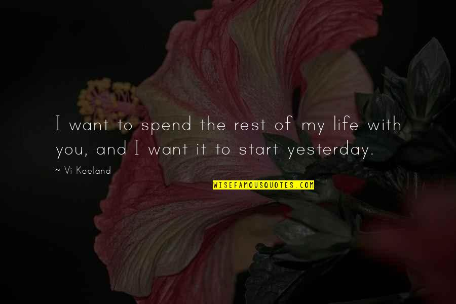 Love You More Than Yesterday Quotes By Vi Keeland: I want to spend the rest of my