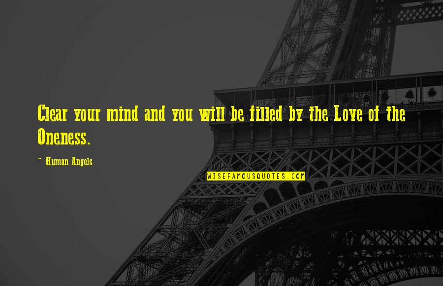 Love You Silence Quotes By Human Angels: Clear your mind and you will be filled
