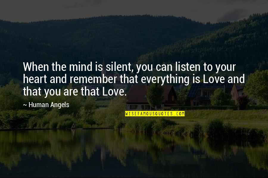 Love You Silence Quotes By Human Angels: When the mind is silent, you can listen