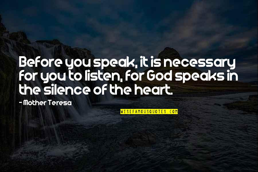 Love You Silence Quotes By Mother Teresa: Before you speak, it is necessary for you