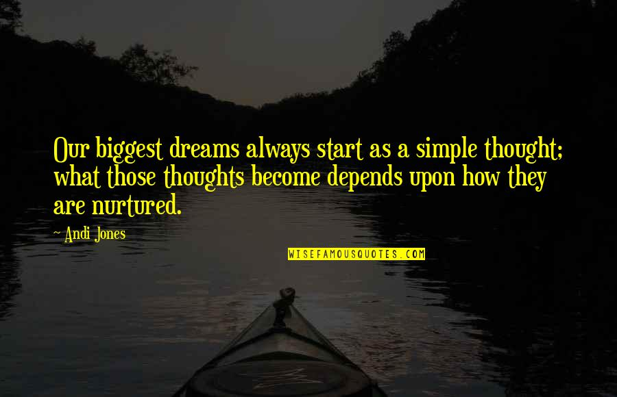 Love Your Fat Body Quotes By Andi Jones: Our biggest dreams always start as a simple