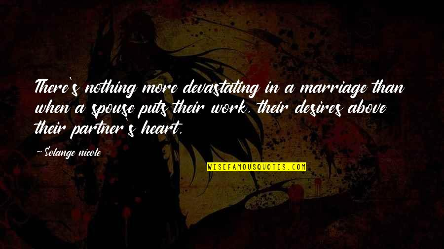 Love Your Life Partner Quotes By Solange Nicole: There's nothing more devastating in a marriage than