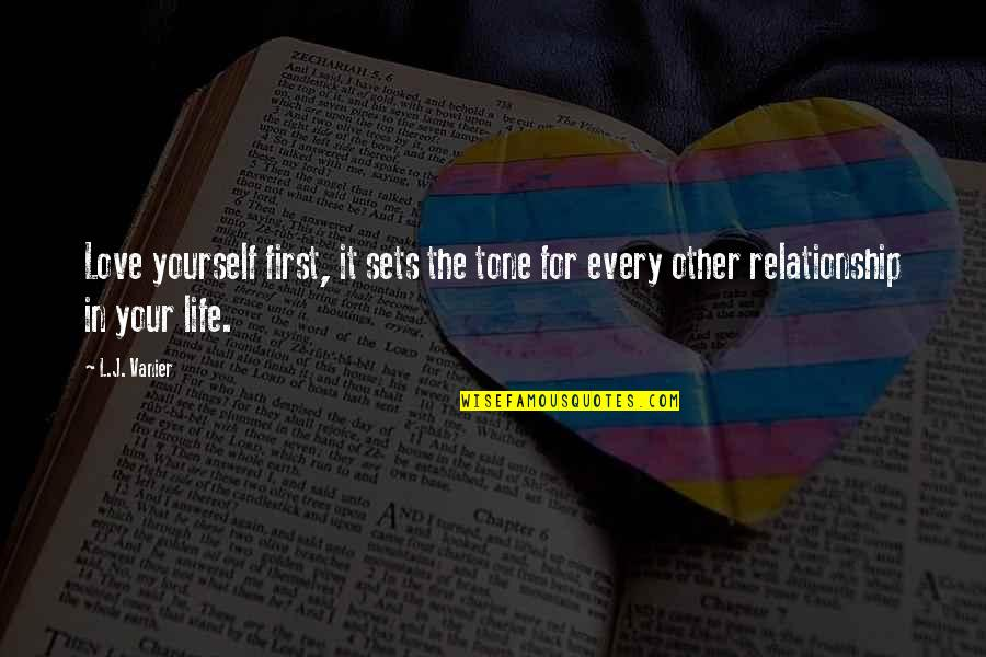 Love Your Yourself Quotes By L.J. Vanier: Love yourself first, it sets the tone for