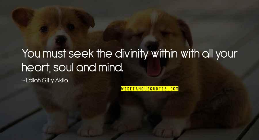 Love Your Yourself Quotes By Lailah Gifty Akita: You must seek the divinity within with all