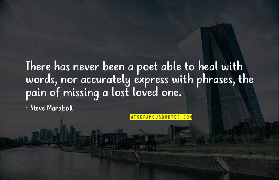 Loved One Quotes By Steve Maraboli: There has never been a poet able to