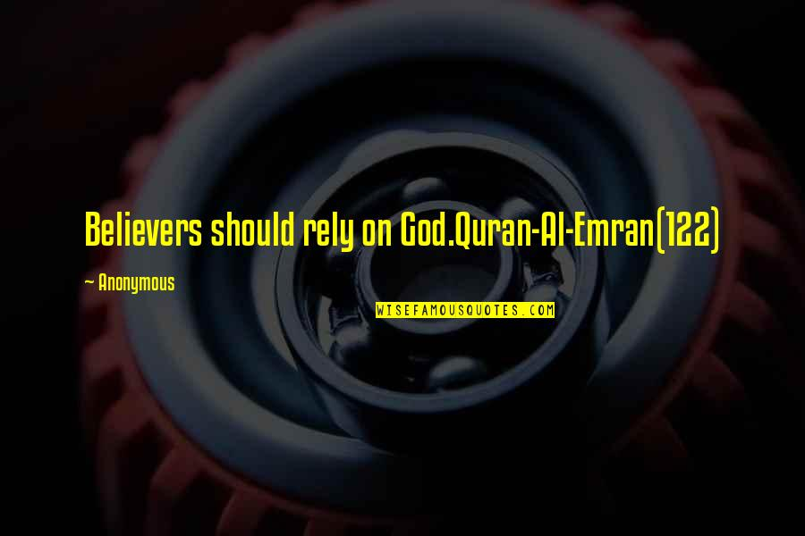 Lovemaster Quotes By Anonymous: Believers should rely on God.Quran-Al-Emran(122)