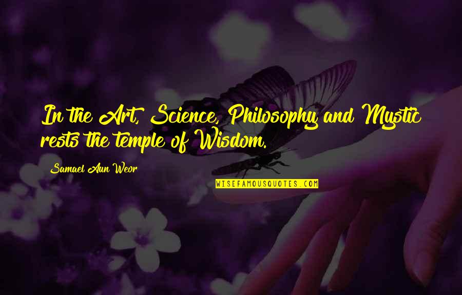 Lovemaster Quotes By Samael Aun Weor: In the Art, Science, Philosophy and Mystic rests