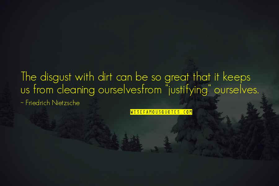 Lover Birthday Quotes By Friedrich Nietzsche: The disgust with dirt can be so great
