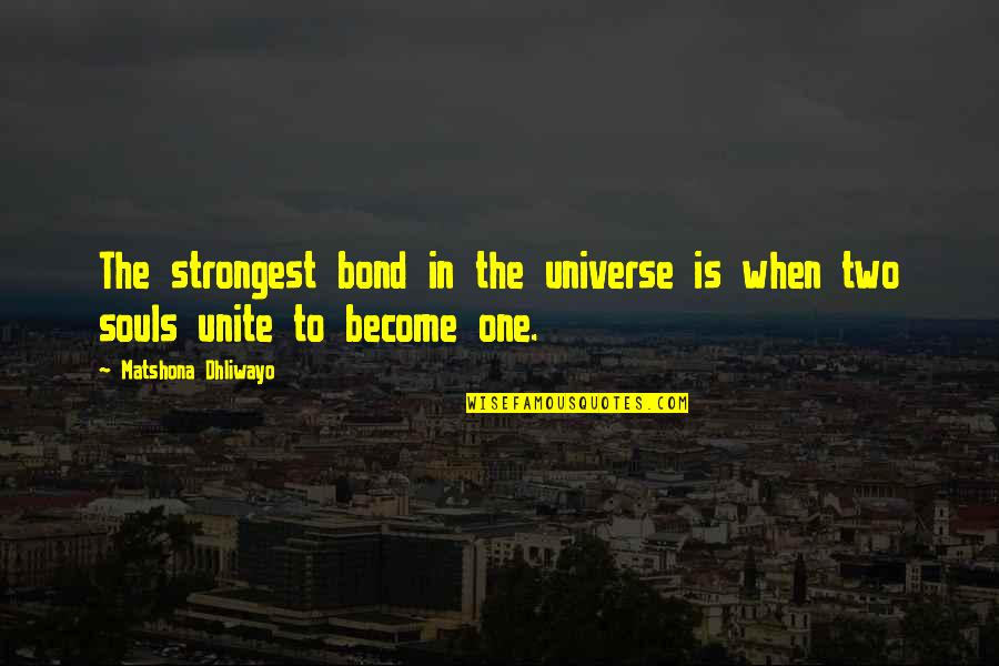 Lovers Quotations Quotes By Matshona Dhliwayo: The strongest bond in the universe is when