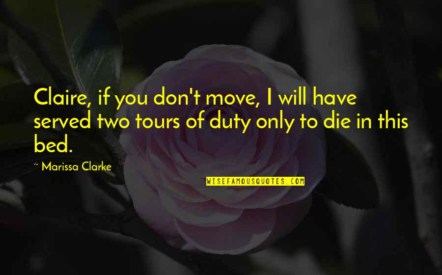 Lovestruck Quotes By Marissa Clarke: Claire, if you don't move, I will have