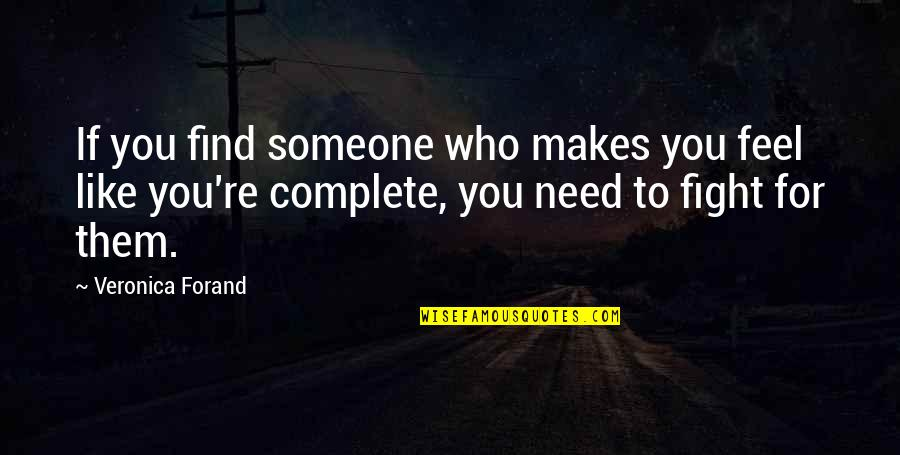 Lovestruck Quotes By Veronica Forand: If you find someone who makes you feel