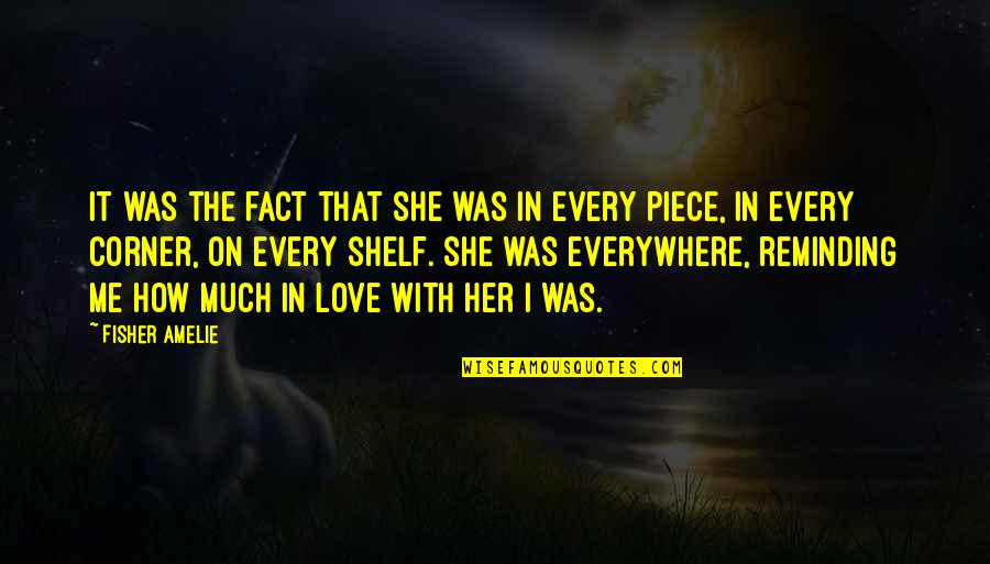 Loving Arms Quotes By Fisher Amelie: It was the fact that she was in