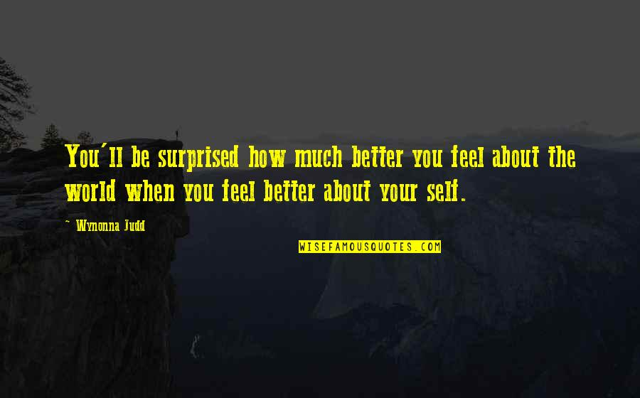 Loving Fast Food Quotes By Wynonna Judd: You'll be surprised how much better you feel