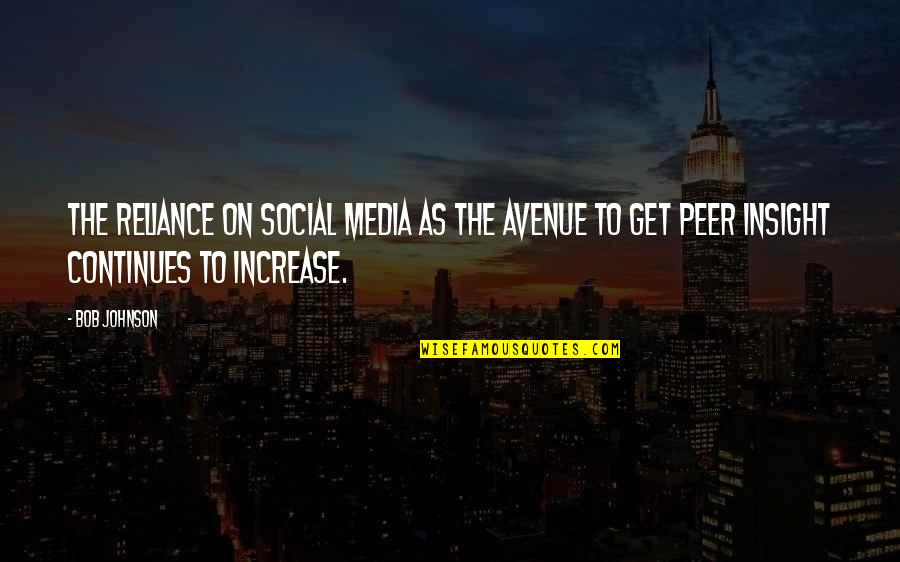 Loving Life And Having Fun Quotes By Bob Johnson: The reliance on social media as the avenue