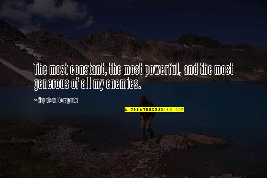 Loving My Boyfriend So Much Quotes By Napoleon Bonaparte: The most constant, the most powerful, and the
