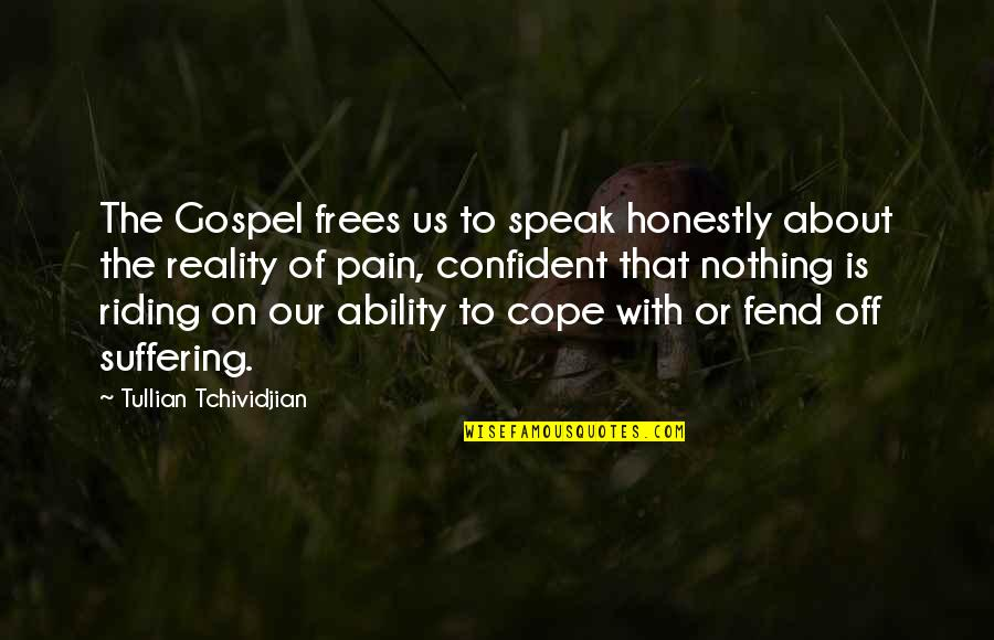 Loving My Boyfriend So Much Quotes By Tullian Tchividjian: The Gospel frees us to speak honestly about