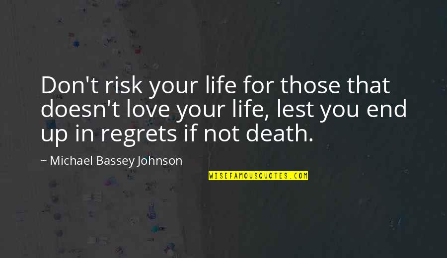 Loving My Friends Quotes By Michael Bassey Johnson: Don't risk your life for those that doesn't
