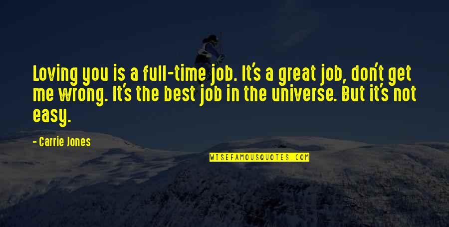 Loving My Job Quotes By Carrie Jones: Loving you is a full-time job. It's a
