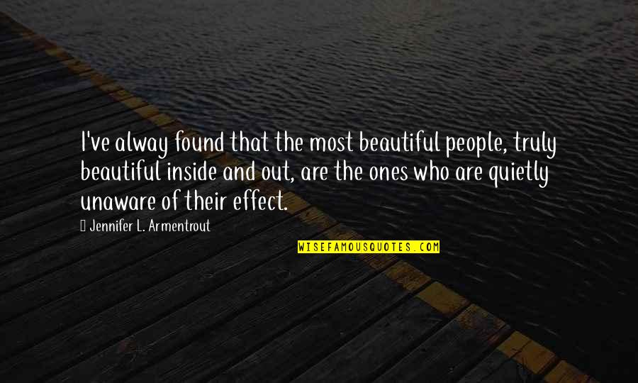 Loving People For Who They Are Quotes By Jennifer L. Armentrout: I've alway found that the most beautiful people,
