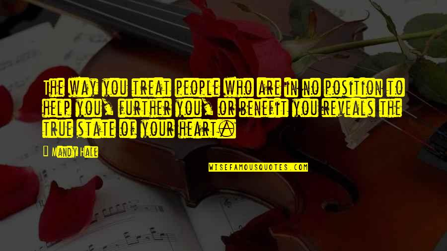 Loving People For Who They Are Quotes By Mandy Hale: The way you treat people who are in